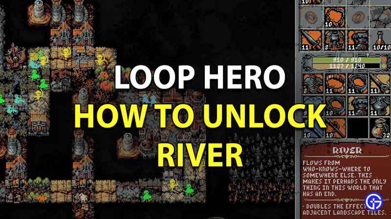 How To Unlock River In Loop Hero