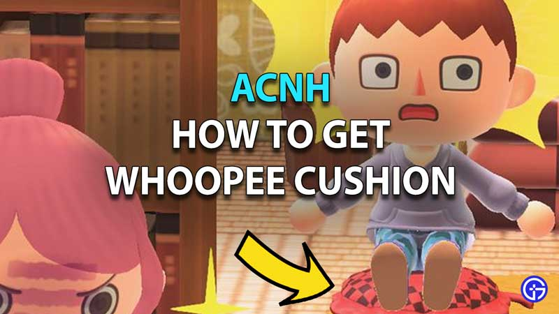 How To Unlock Whoopee Cushion In Animal Crossing New Horizons
