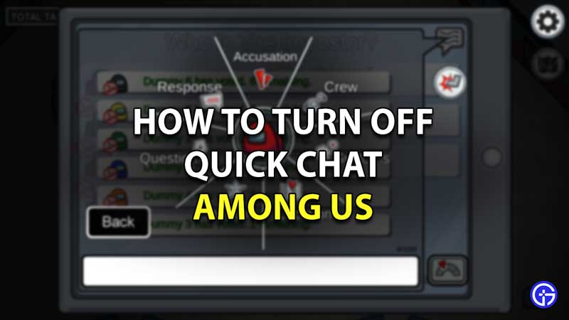 how to disable quick chat among us