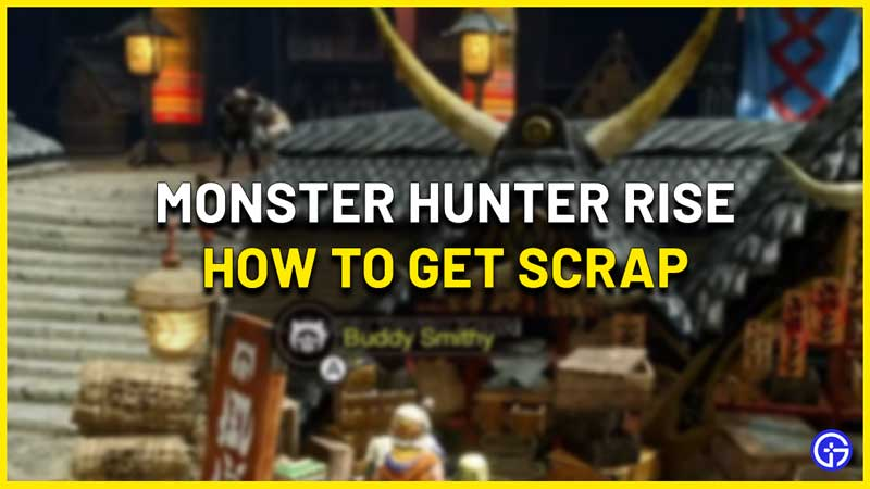 How to Get Monster Scrap in Monster Hunter Rise