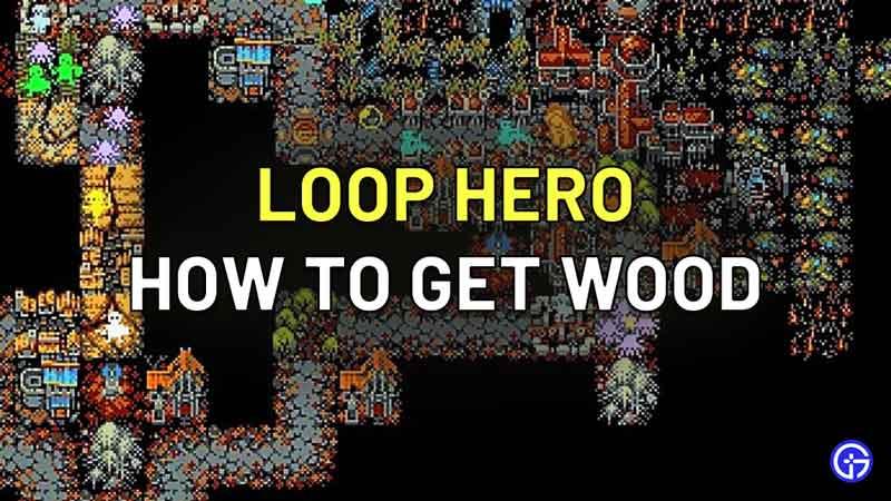 How to Get Stable Wood in Loop Hero