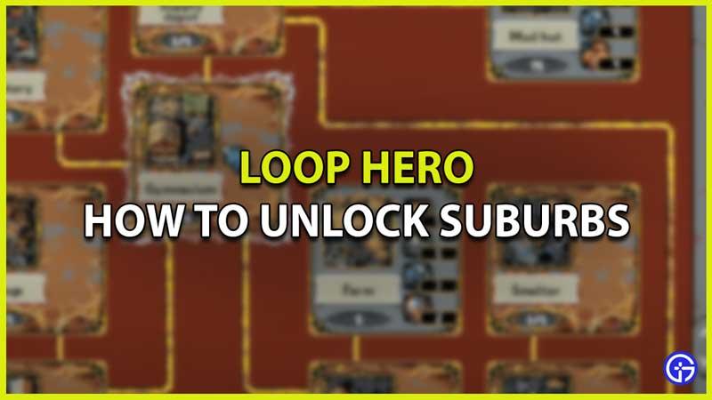 How to Unlock Suburbs in Loop Hero