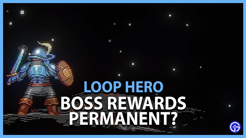 Loop Hero Boss Rewards Permanent