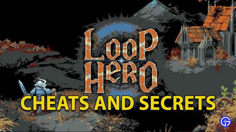 Loop Hero Cheats And Secrets