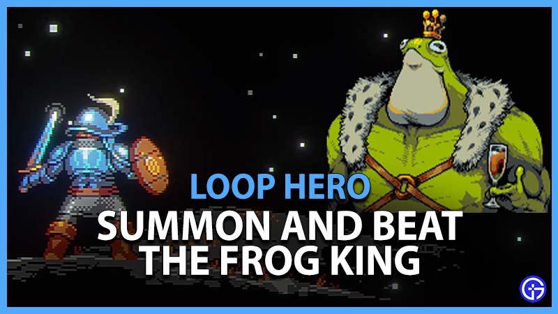 Loop Hero How to Summon & beat Frog King