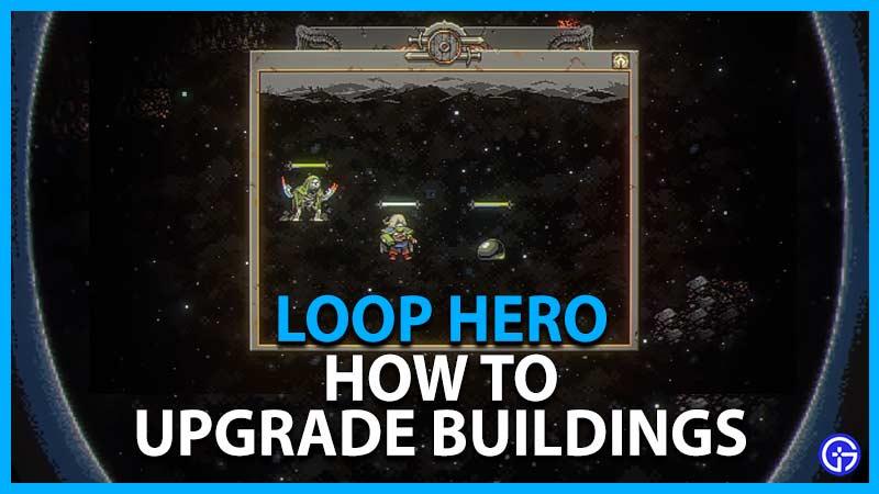 Loop Hero Upgrade Buildings