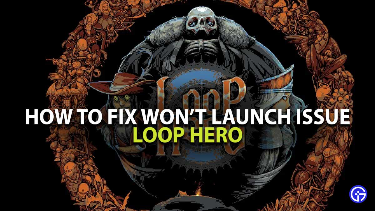Loop Hero Won't Launch Issue Guide