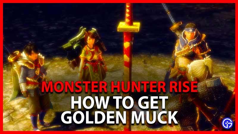 MH Rise Golden Muck