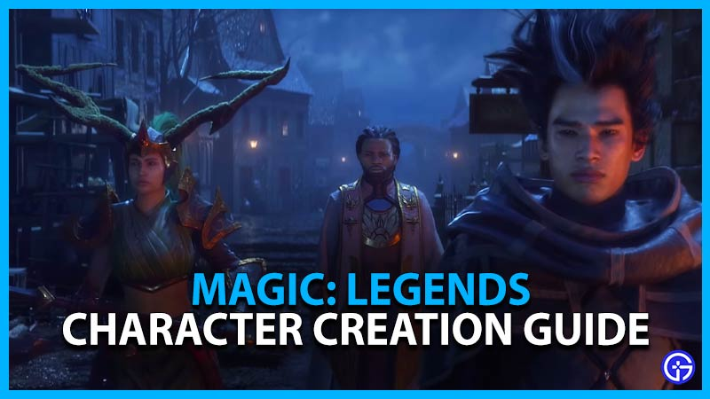 Magic Legends Character Creation Guide
