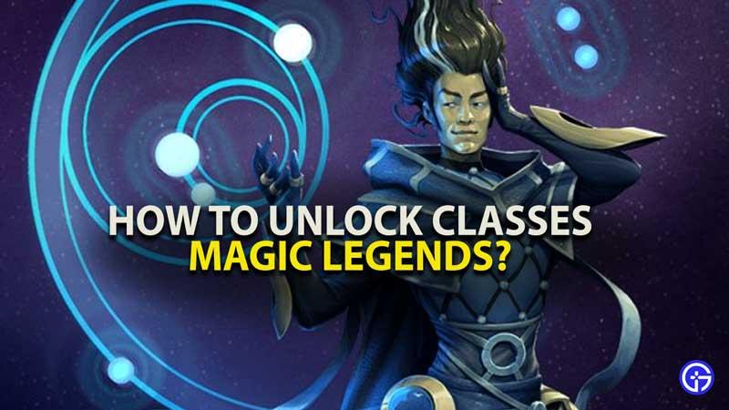 Magic Legends Classes Guide