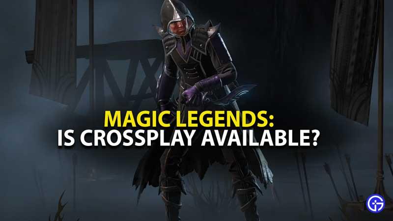 Magic Legends Crossplatform
