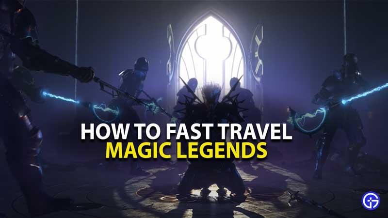 Magic Legends Fas Travel Guide