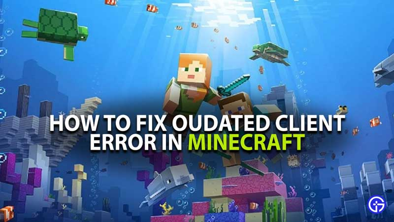 Minecraft Outdated Client Error