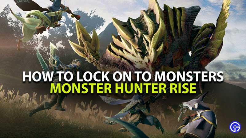 Monster Hunter Lock On To Guide