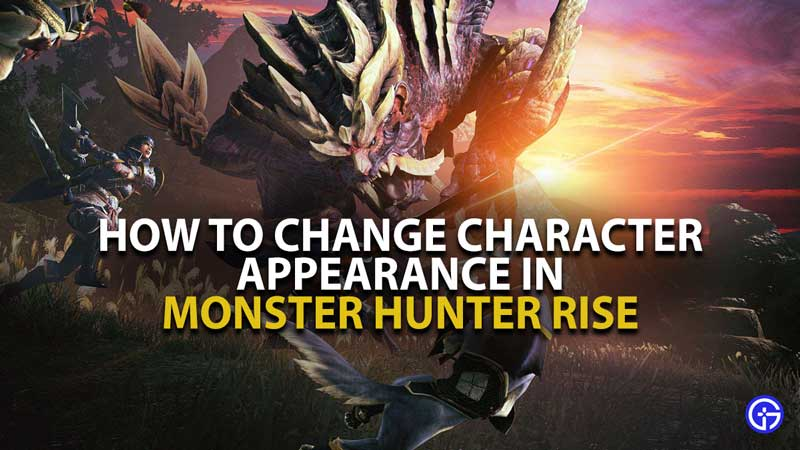 Monster Hunter Rise Appearance change Guide
