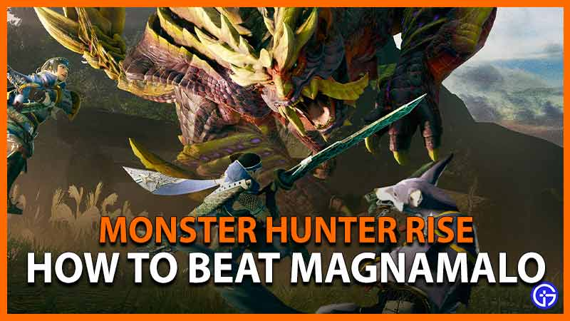 Monster Hunter Rise How to Beat Magnamalo
