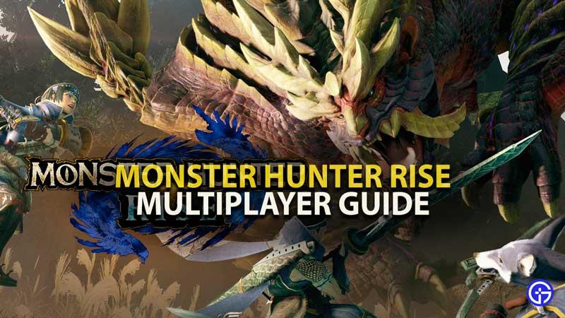 Monster Hunter Rise Multiplayer Guide