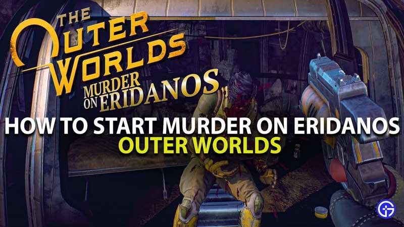 Outer Worlds Start Murder On Eridanos Guide