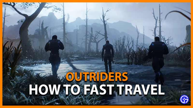 Outriders Fast Travel