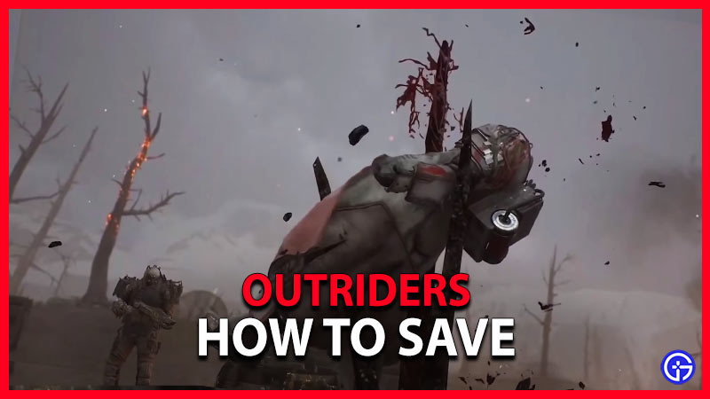 Outriders how to save