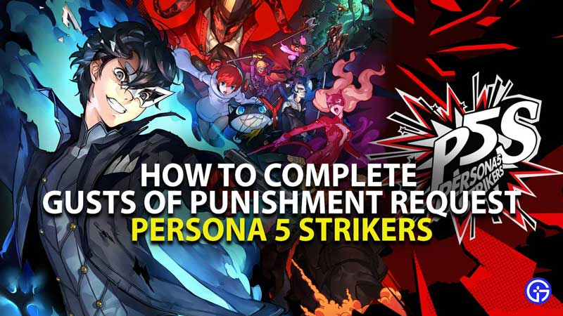 P5S Gusts of Punishement Request Guide