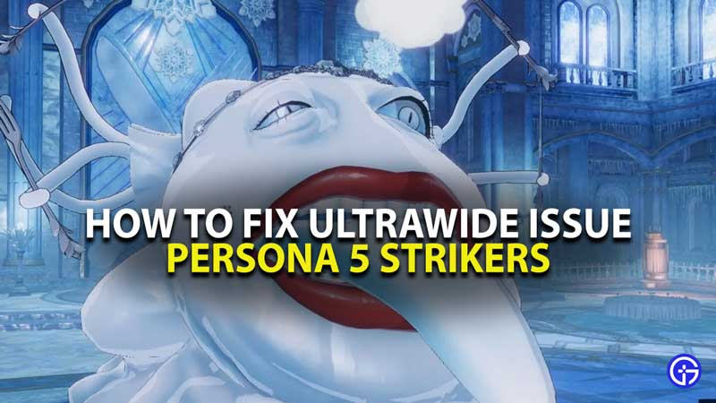 P5S Ultrawide Resolution Fix Guide