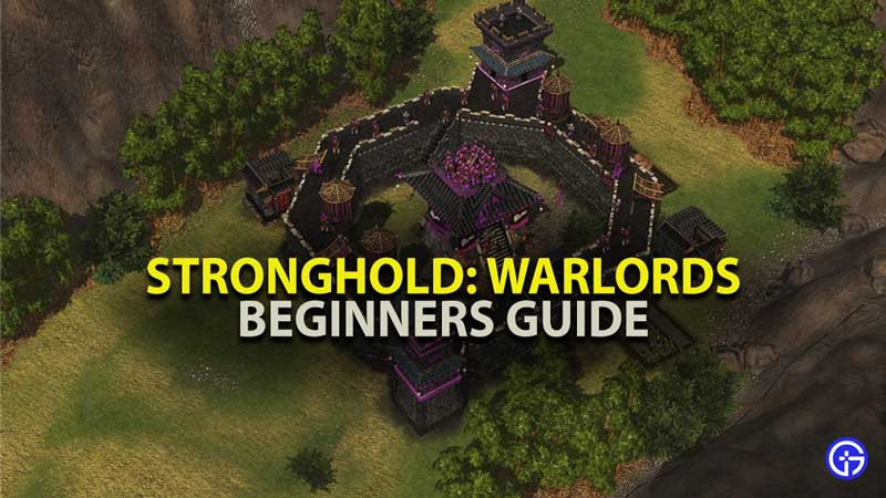 Stronghold Warlords Beginner Guide