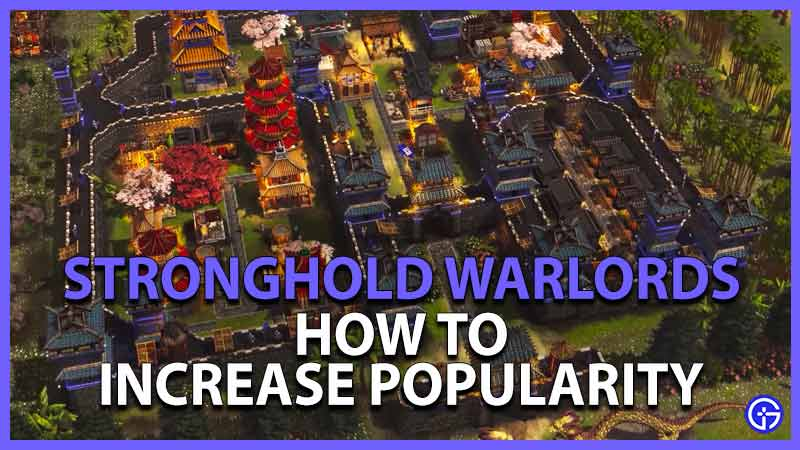 Stronghold Warlords Increase Popularity