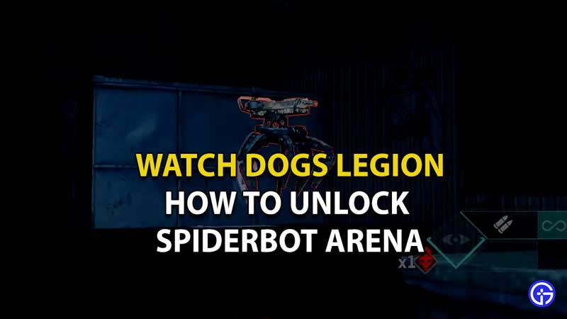 How To Unlock Spiderbot Arena In Watch Dogs Legion Online