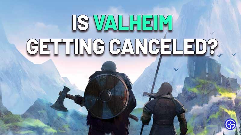 Valheim Canceled Rumor