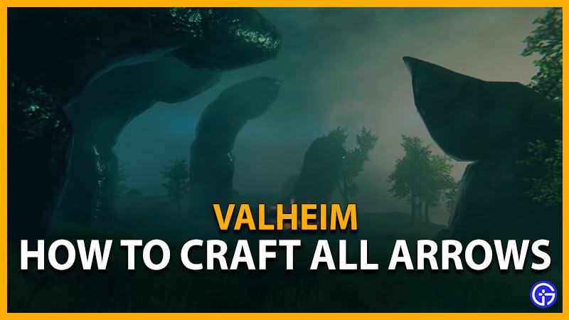 Valheim Craft Get All Arrows