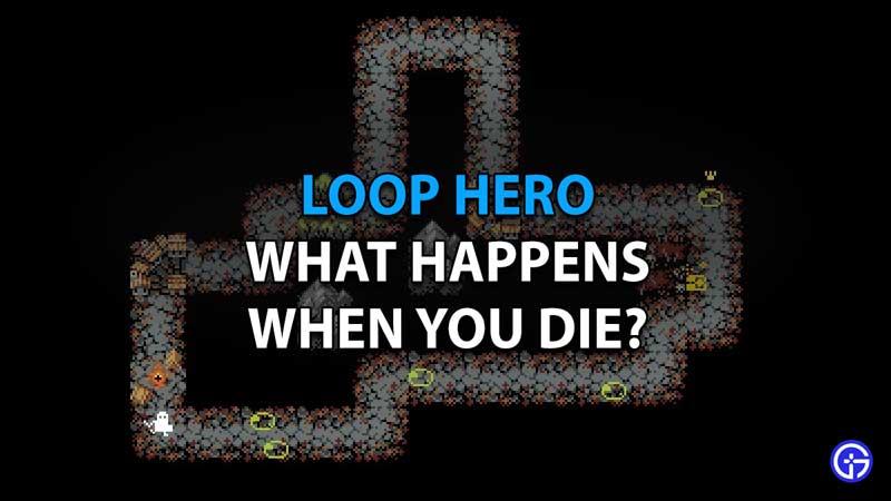 What Happens When You Die In Loop Hero