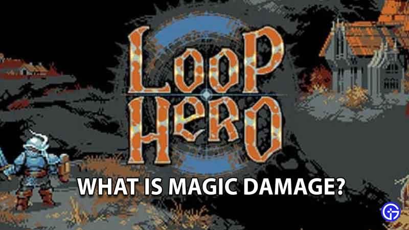 Loop Hero What Does Magic Damage Do