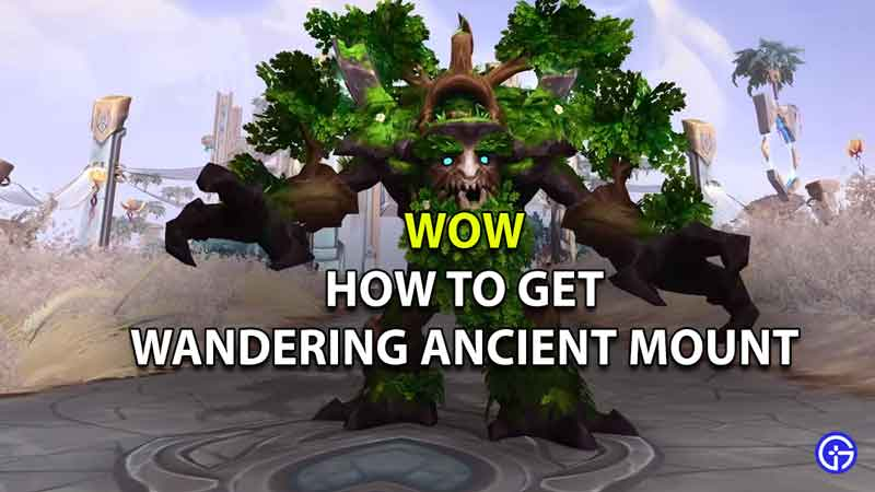 How to Get the Wow Wandering Ancient Mount