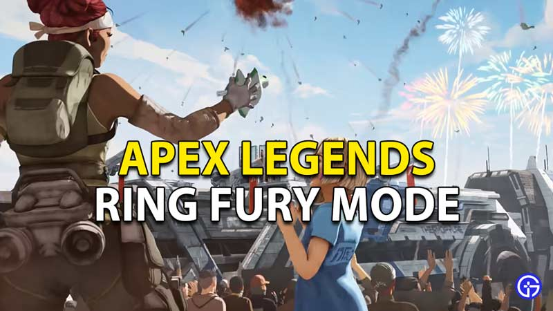 Ring Fury mode in Apex Legends