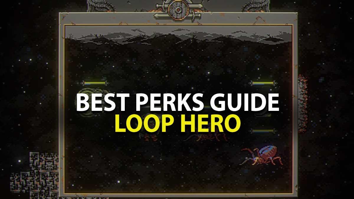 Loop Hero Best Perks Guide