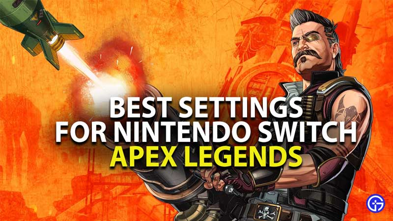 best settings for apex legends on nintendo switch