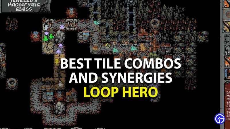 best tile combos and synergies in loop hero