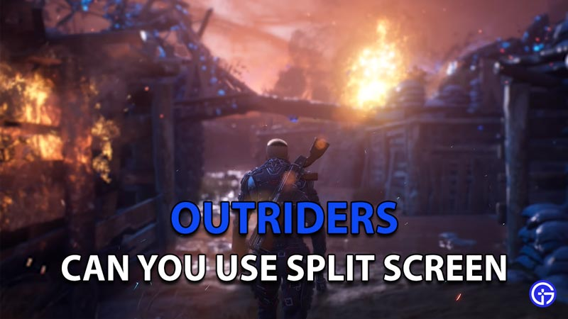 Can you use Split Screen in Outriders
