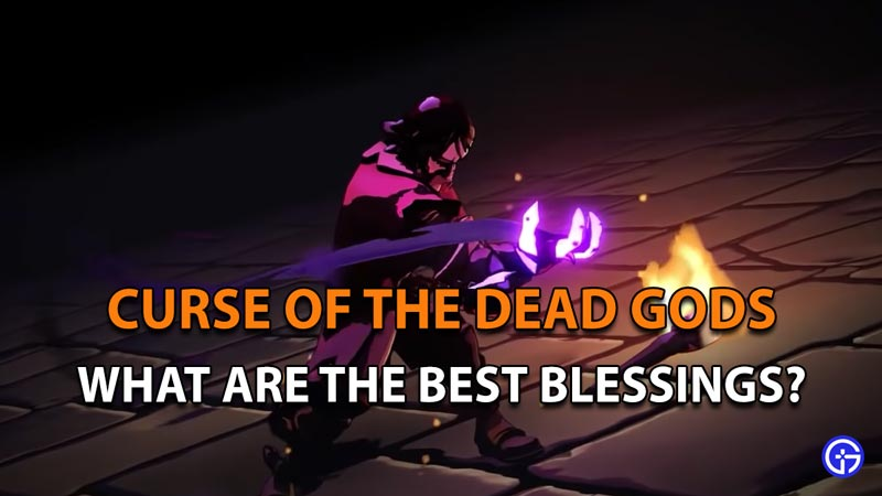 Best Blessings in Curse of the Dead Gods