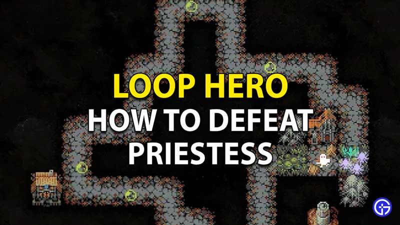 How to defeat Priestess in Loop Hero