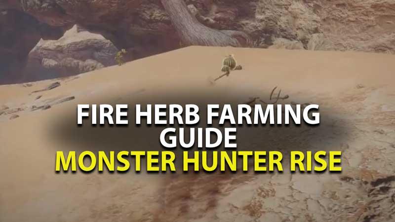 Monster Hunter Rise Fire Herb Guide