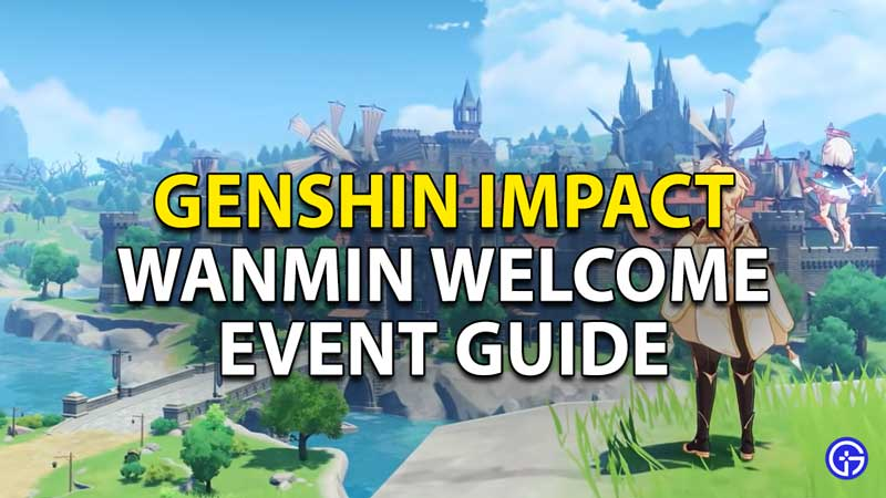 Genshin Impact Wanmin Welcome event guide