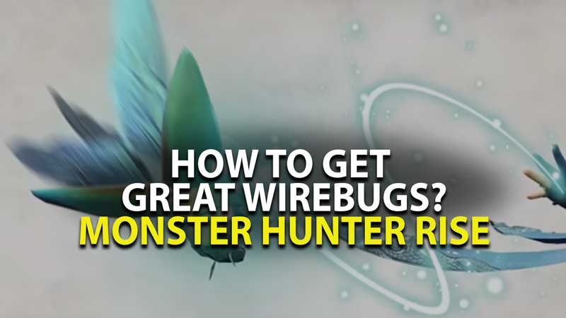 MH Rise Great Wirebugs