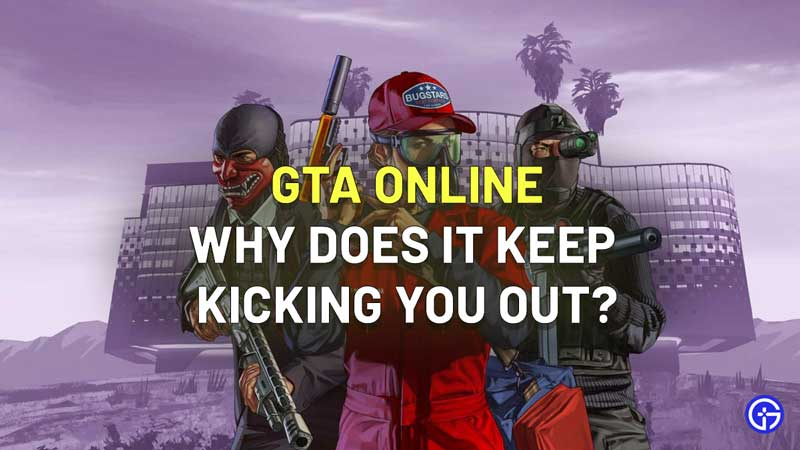 Why Does GTA Online Keep Kicking Me Out Of Lobbies