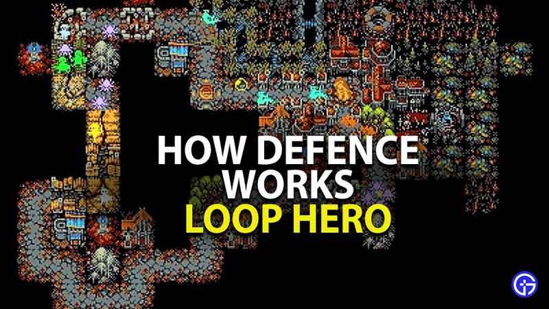 how defence works in loop hero
