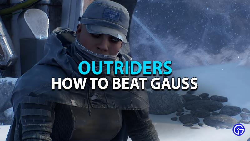 Learn how to beat Gauss in Outriders