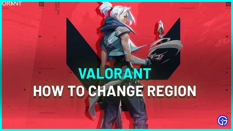 how to change region valorant and play with other regions