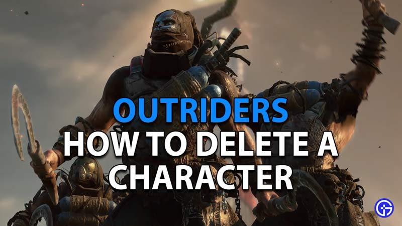 How to Delete a Character in Outriders