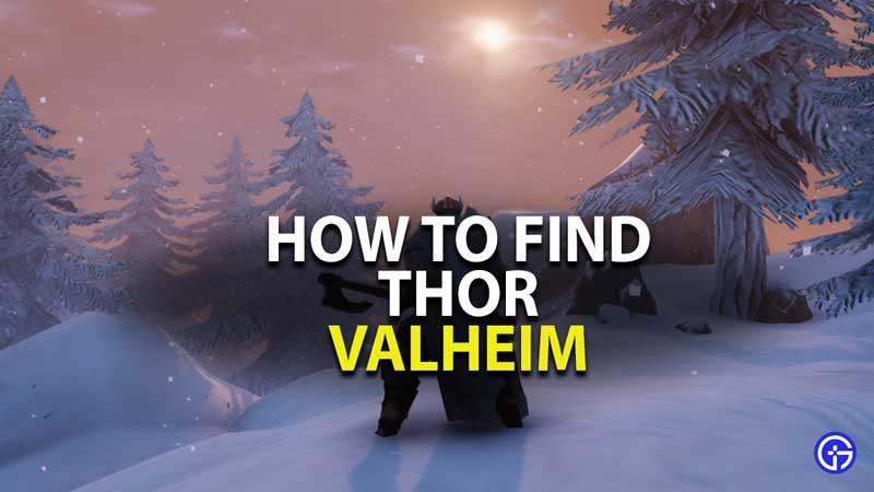 how to find thor in valheim
